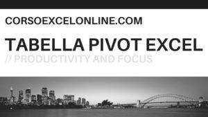 Tabella Pivot Excel : che cos'è e come funziona!